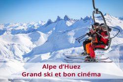 Alpe d'Huez : grand ski et bon cinéma