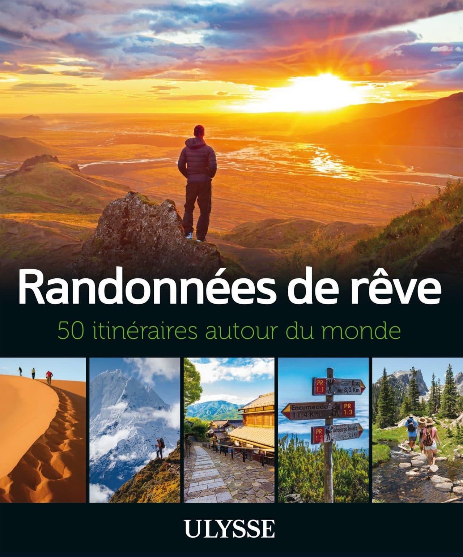 Randonnées de rêve : 50 itinéraires autour du monde