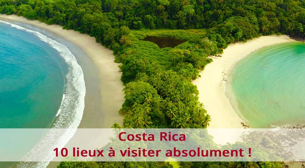 10 lieux à visiter absolument au Costa Rica