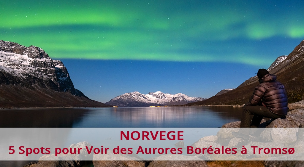 5 spots pour voir des aurores boréales à Tromsø