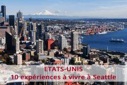 10 expériences à vivre à Seattle