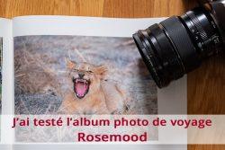J'ai testé l'album photo de voyage Rosemood