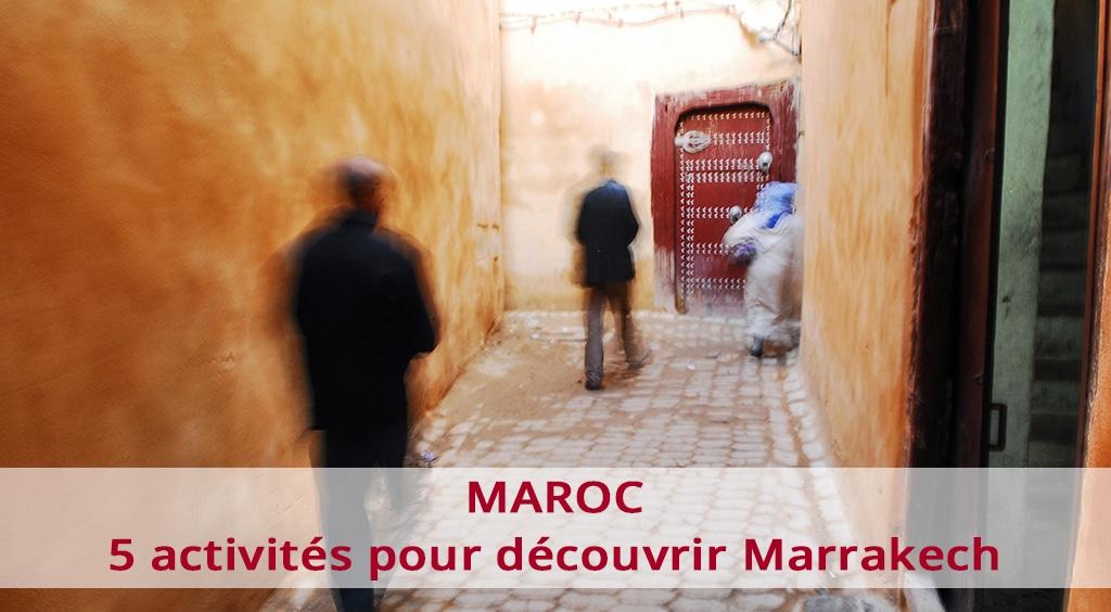 5 activités pour découvrir Marrakech