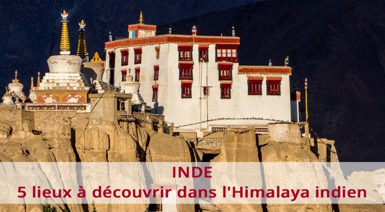5 lieux à découvrir dans l'Himalaya indien
