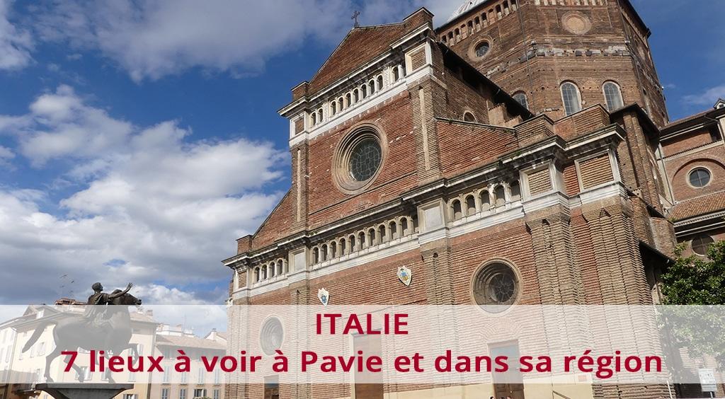 7 lieux à voir à Pavie et dans sa région en Italie