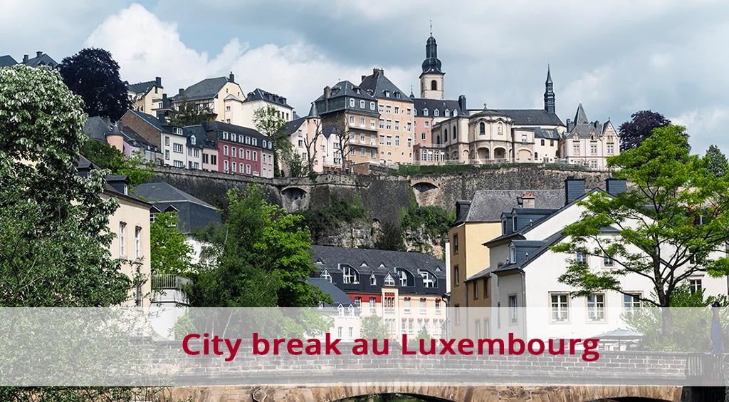 City break au Luxembourg