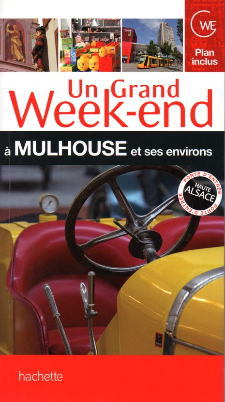 Un Grand Week-end à Mulhouse