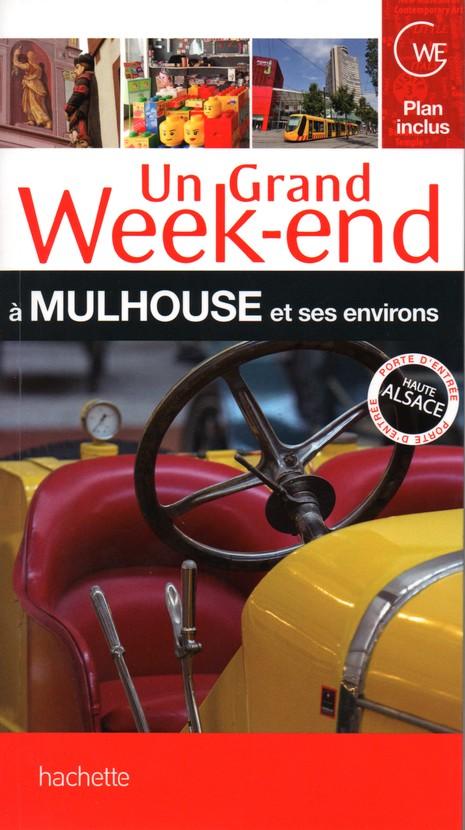 Un Grand Week-end à Mulhouse