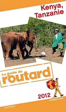Guide du Routard Kenya Tanzanie 2012