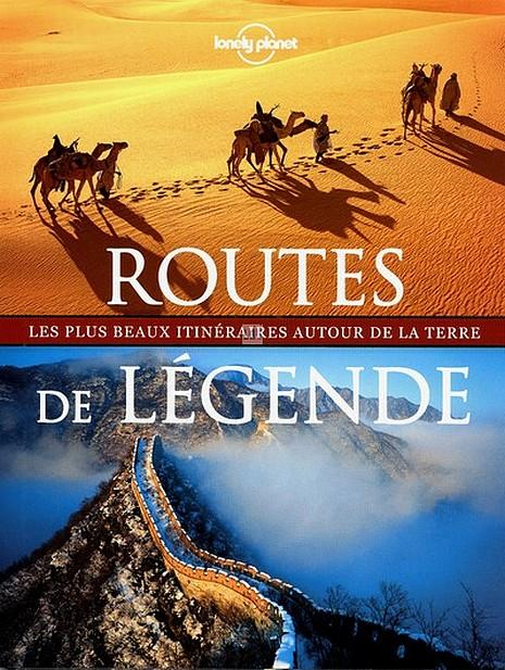 Routes de légende : les plus beaux itinéraires autour de la terre